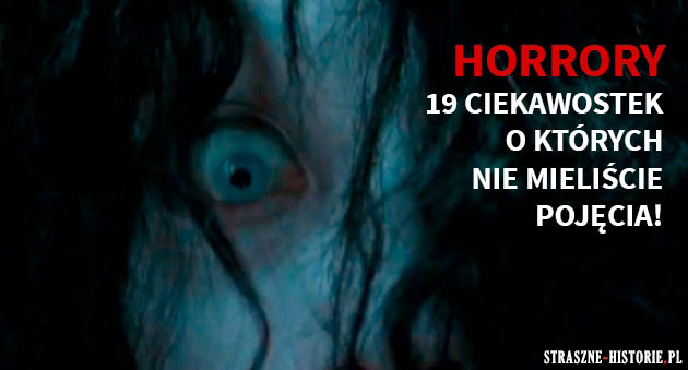 Horrory - 19 ciekawostek, o których nie mieliście pojęcia
