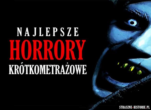 Najlepsze horrory krótkometrażowe
