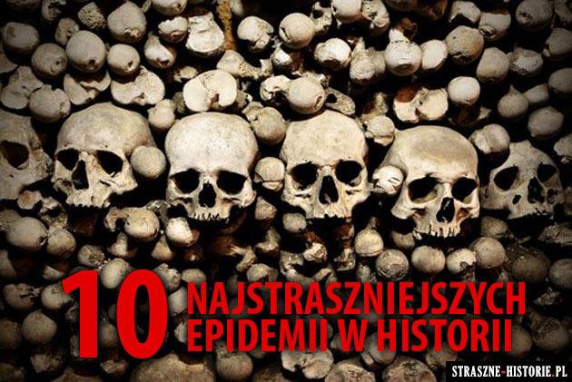 10 najstraszniejszych epidemii w historii świata