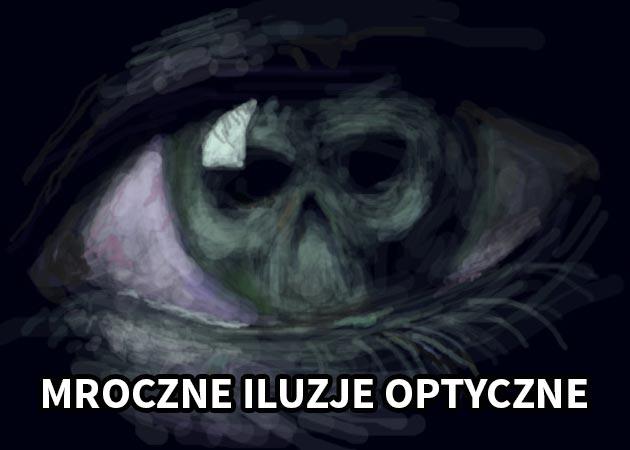 Mroczne i tajemnicze iluzje optyczne
